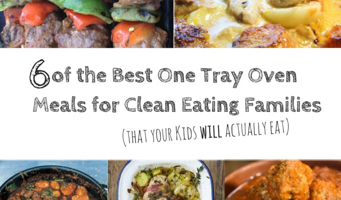 6 Clean Eating One Tray Oven Meals Easy Meals With Minimum Prep And Pop Into Oven Tried And