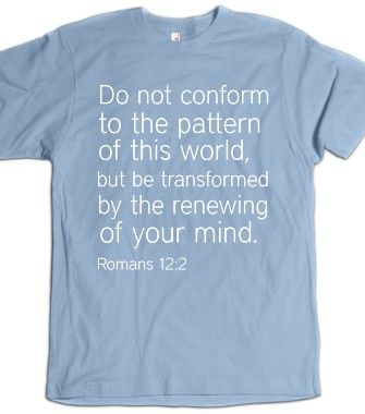 Tee Shirt Design Ideas Christian T Shirt Design Do Not Conform To The Pattern Of This World T Shirt