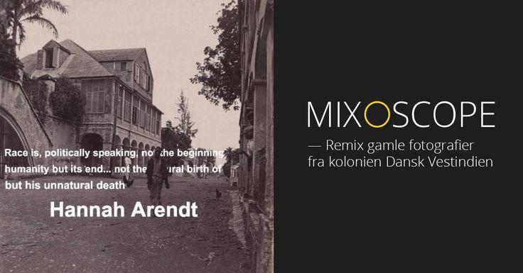 Remix gamle fotografier fra kolonien Dansk Vestindien