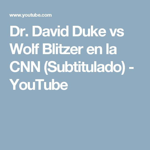 Dr. David Duke vs Wolf Blitzer en la CNN (Subtitulado) - YouTube