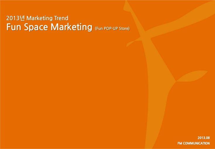 marketing-trend-fun-space-marketing by fmcommunications via Slideshare