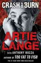 Crash and burn, by Artie Lange [Print].
