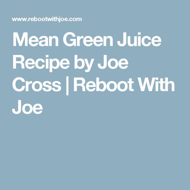 Mean Green Juice Recipe by Joe Cross | Reboot With Joe
