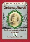 Christmas After All: The Great Depression Diary of Minnie Swift, Indianapolis, Indiana, 1932 (Dear America)  by Kathryn Lasky   - Just one of any number of books on the Depression and the preceding decaade.
