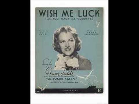 Gracie Fields - Wish Me Luck (As You Wave Me Goodbye) wartime song
