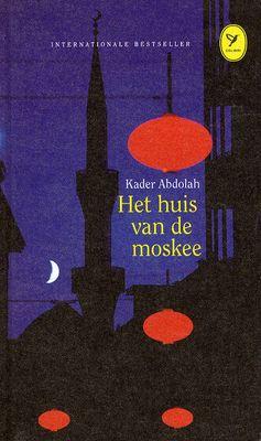 Kader Abdolah :Het huis van de moskee