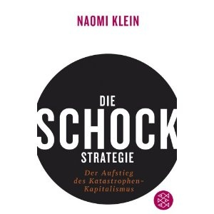 great book of a great author: Heinz Siber, Die Schock Strategies, Book, Des Katastrophen Kapitalismus, Karl Heinz, Hartmut Schickert, Der Aufstieg, Naomi Klein, Aufstieg Des