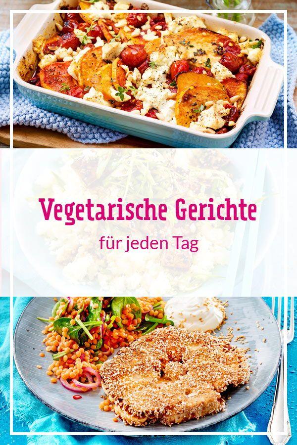 Vegetarische Gerichte Fur Jeden Tag Vegetarische Gerichte Einfache Gerichte Und Vegetarisch