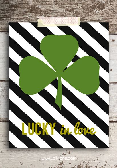"FREE ""Lucky in Love"" St. Patrick's Day printable (with 3 other cute sayings to choose from!) #stpatricksday"