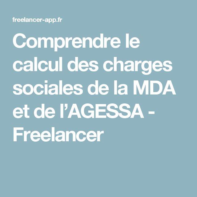 Comprendre le calcul des charges sociales de la MDA et de l'AGESSA - Freelancer