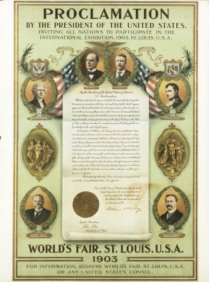"""Meet me in St. Louis, Louis, Meet me at The Fair.....    """"Proclamation by the President of the United States Inviting all Nations to Participate in the International Exhibition, 1903. St. Louis, U.S.A."""" (1904 World's Fair). ©Missouri History Museum"""