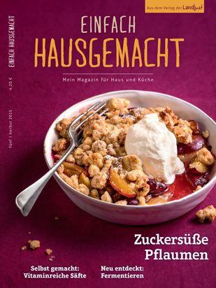 Einfach Selbst Gemacht Zeitschrift 30 besten einfach hausgemacht mein magazin für haus und küche