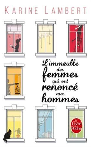 L'Immeuble des femmes qui ont renoncé aux hommes de Karine Lambert http://www.amazon.fr/dp/2253182710/ref=cm_sw_r_pi_dp_dGXFvb1KREAEY