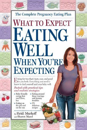 What to Expect: Eating Well When You're Expecting by Heidi Murkoff, http://www.amazon.com/dp/B003L7827C/ref=cm_sw_r_pi_dp_0b5fqb1HSGG25