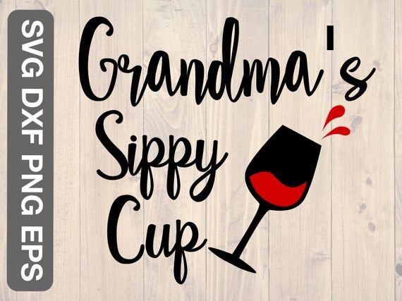 Download Grandma sippy cup svg, is a great gift design for any ...