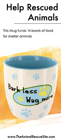 Every purchase at The Animal Rescue Site funds meals for Shelter Animals in need.   Shopping + Helping Animals = Pawsome! Find mugs & more here: www.shop2give.us/BarkLessWagMore