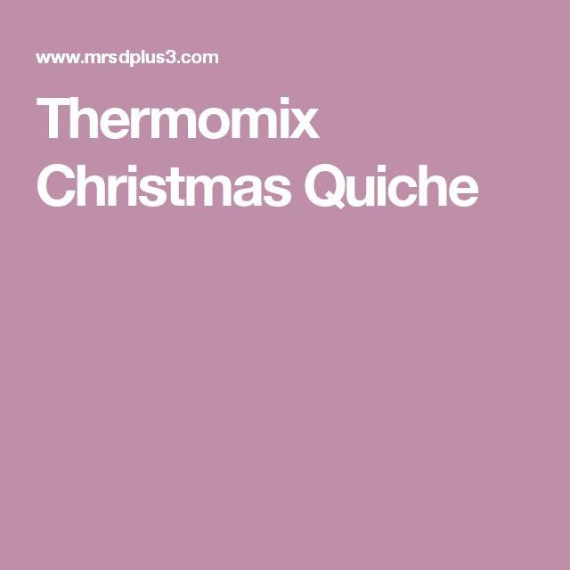 Thermomix Christmas Quiche