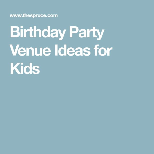 Birthday Party Venue Ideas for Kids