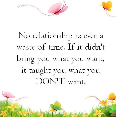 no relationship is a waste of time quote