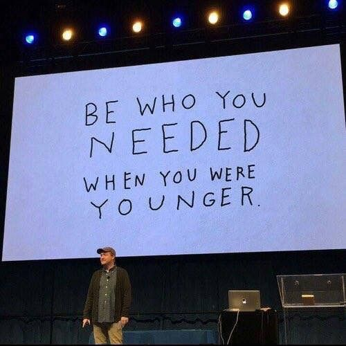 And take care of your younger self.