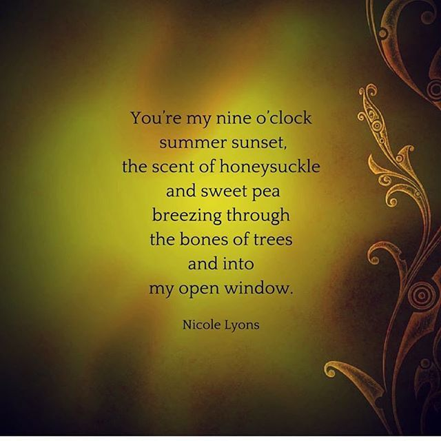 You are my nine o'clock summer sunset #poem #poetsofinstagram #nicolelyons #nlwrites #love #words #wordporn #wordart #quote #lovequote #summer #warm #breeze #sunkisses #wind #soul