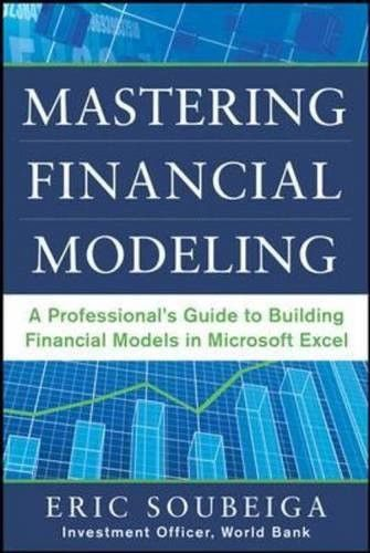 Mastering Financial Modeling: A Professionalâs Guide to Building Financial Models in Excel