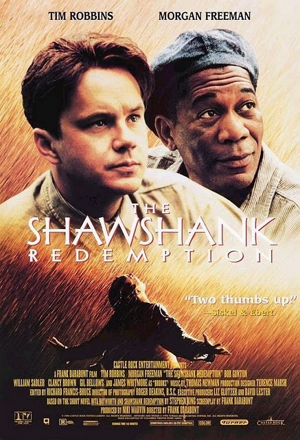 """The Shawshank Redemption"" (1994)starring Tim Robbins & Morgan Freeman, based on a Stephen King novella...amazing drama of enduring friendship & hope, one of the Best Movies of All time!"
