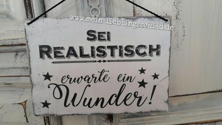 Shabby  Holzschild mit Spruch: Sei realistisch- Erwarte ein WunderHolzschild mit lustigen Text