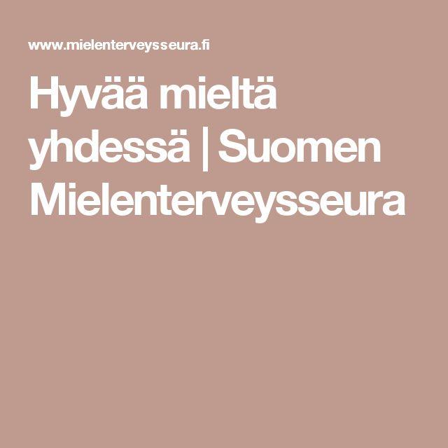 Hyvää mieltä yhdessä   Suomen Mielenterveysseura