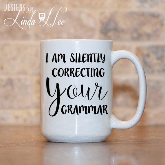 MUG ~ I am Silently Correcting YOUR Grammar Quote ~ Mug ~ Coffee Mug ~ Mugs ~ Tea Mug ~ Funny Quote Mug ~ Sarcastic ~… http://ibeebz.com