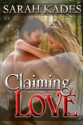 Claiming Love by Sarah Kades