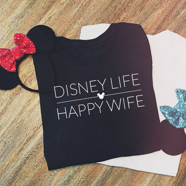Disney Life Happy Wife Tee New Feminine Fit Xs-4xl Disney Tee ($26) ❤ liked on Polyvore featuring tops, t-shirts, black, women's clothing, stretchy tops, stretch top, vinyl t shirt, vinyl top and stretch t shirt