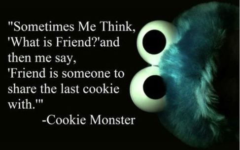 """Cookie Monster Quote #cute #quote, This is for my Jacqueline who calls cookie Monster """"Num Num Cookie"""""""
