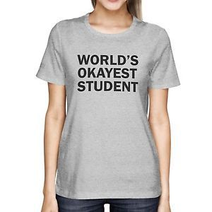 Back To School Women's Grey Shirts World's Okayest Student Funny T-shirt for Campus