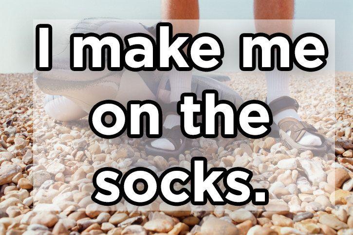 Ich mache mich auf die Socken.