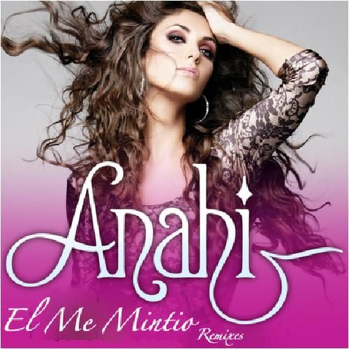 Anahi: El me mintió (remixes) - (CD Single) 2010.