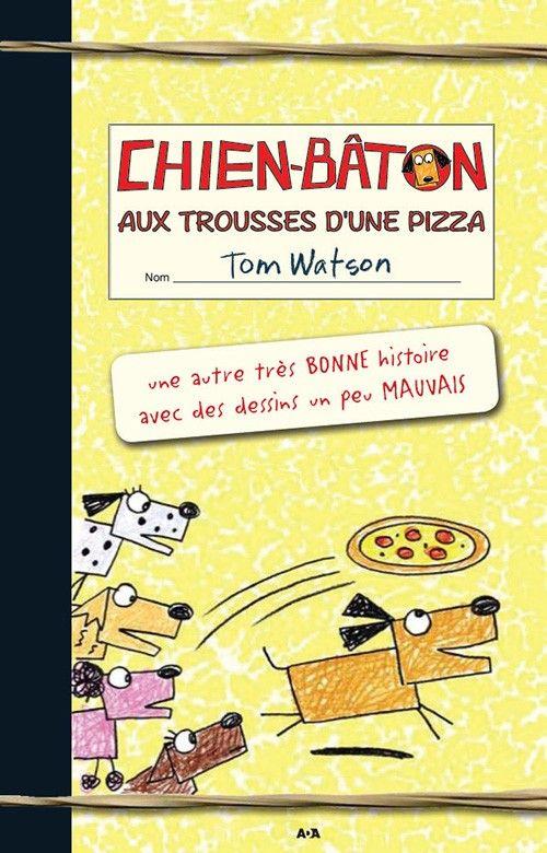 Chien-bâton, tome 3 - Aux trousses d'une pizza - Livres Éditions ADA inc.