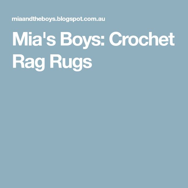 Mia's Boys: Crochet Rag Rugs