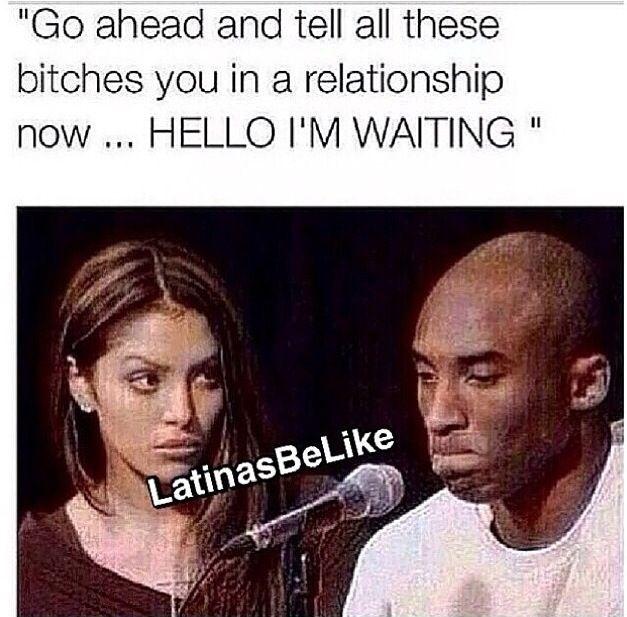 Dating a latina be like meme