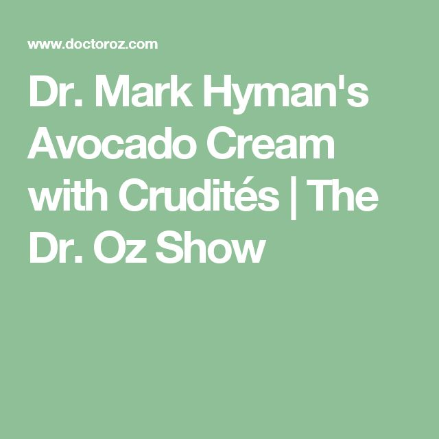 Dr. Mark Hyman's Avocado Cream with Crudités | The Dr. Oz Show