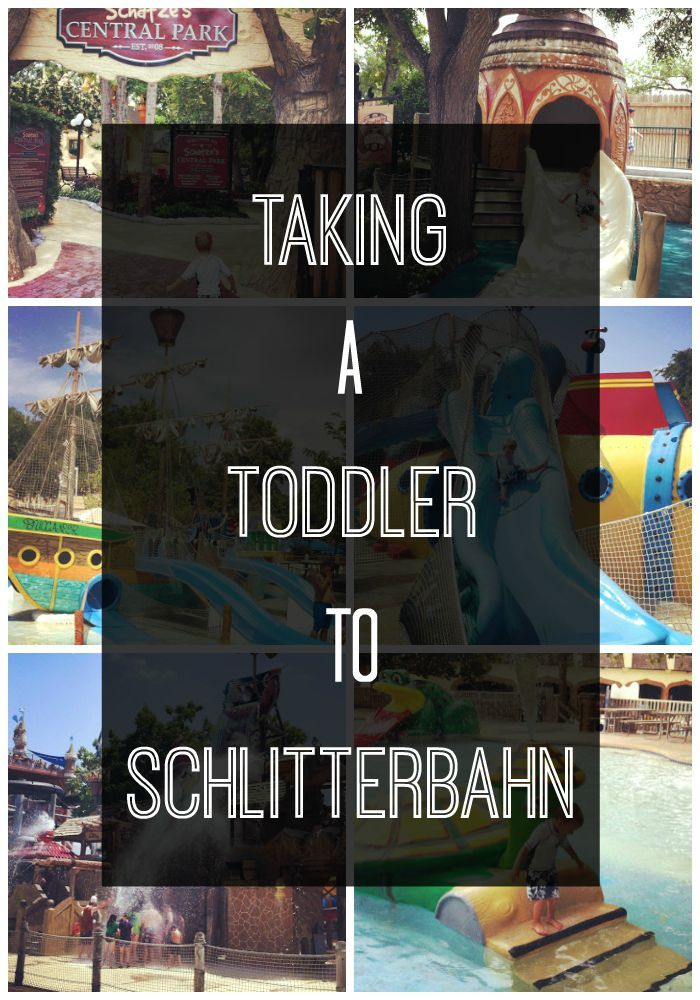 Taking a toddler to Schlitterbahn in New Braunfels, Texas.