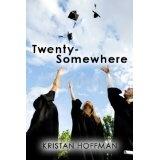 Twenty-Somewhere (Kindle Edition)By Kristan Hoffman