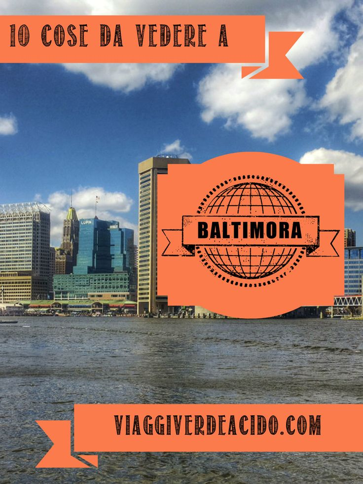 10 cose da vedere a Baltimora, USA