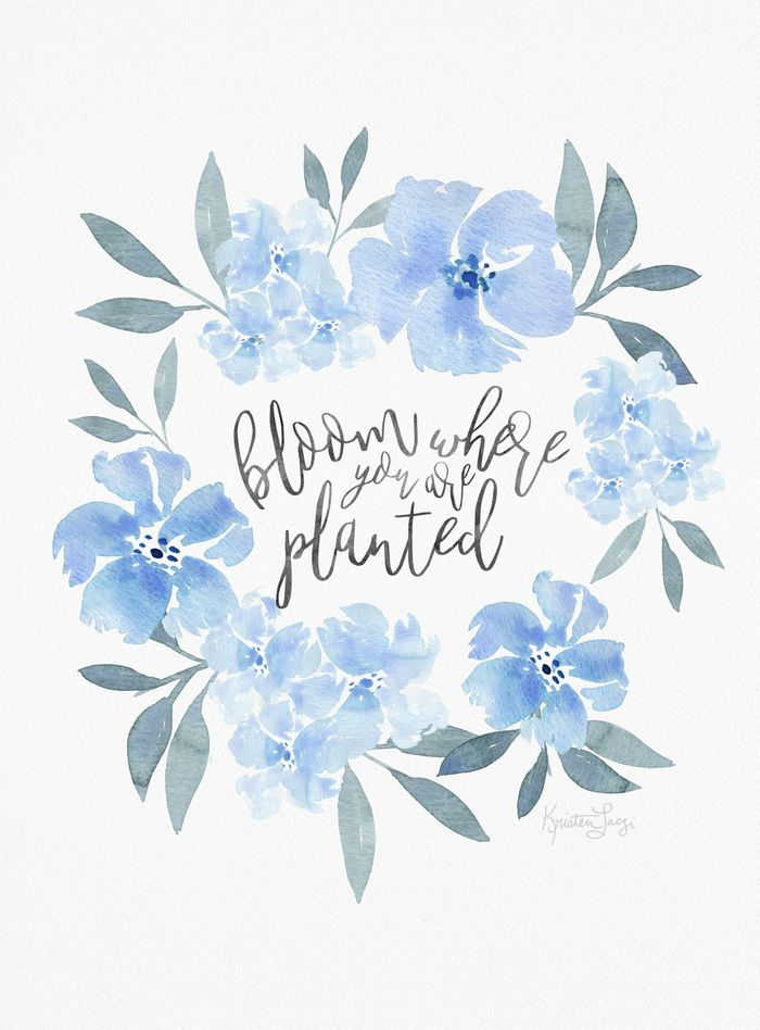Bloom where you are planted | Watercolor blue floral anemone art print quote | Inspirational quote | motivational quote | life changes | go with the flow | bloom | watercolor flowers | blue watercolor flowers | blue floral pattern | blue floral bedroom