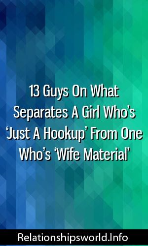 Congratulate, how to be considered hookup material accept. opinion