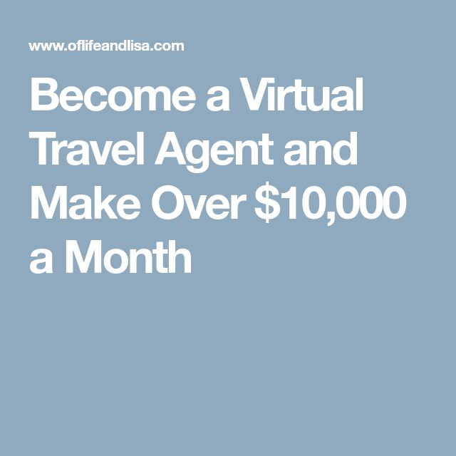 Become a Virtual Travel Agent and Make Over $10,000 a Month