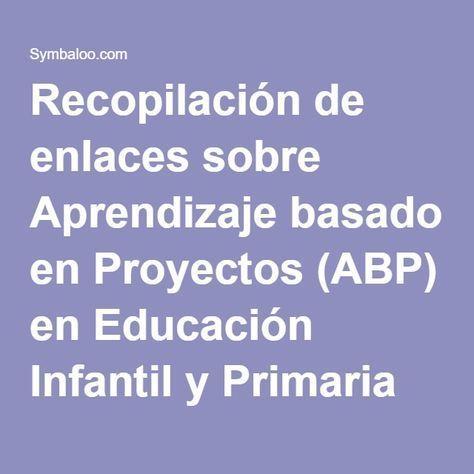 Recopilación de enlaces sobre Aprendizaje basado en Proyectos (ABP) en Educación Infantil y Primaria