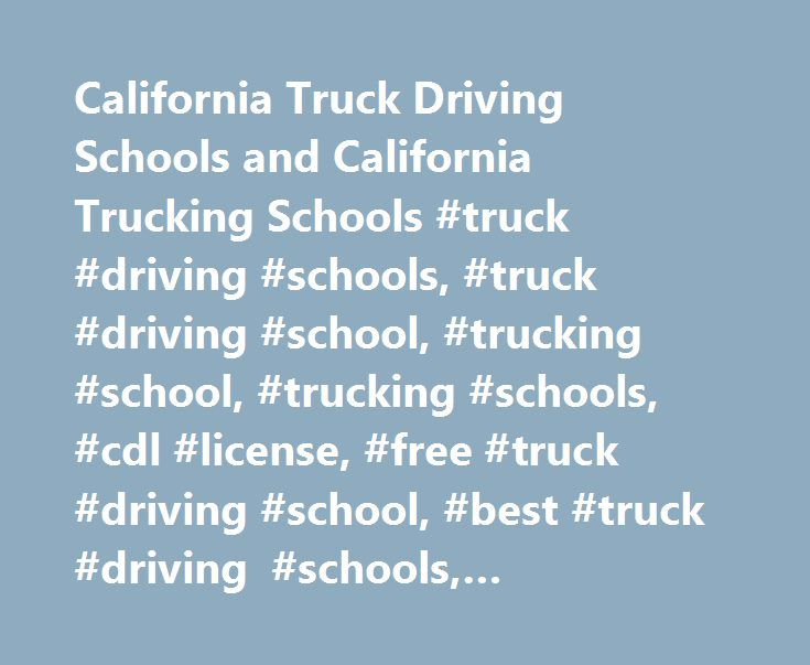California Truck Driving Schools and California Trucking Schools #truck #driving #schools, #truck #driving #school, #trucking #school, #trucking #schools, #cdl #license, #free #truck #driving #school, #best #truck #driving #schools, #california #cdl, #cdl #school http://idaho.remmont.com/california-truck-driving-schools-and-california-trucking-schools-truck-driving-schools-truck-driving-school-trucking-school-trucking-schools-cdl-license-free-truck-driving-school/  #…