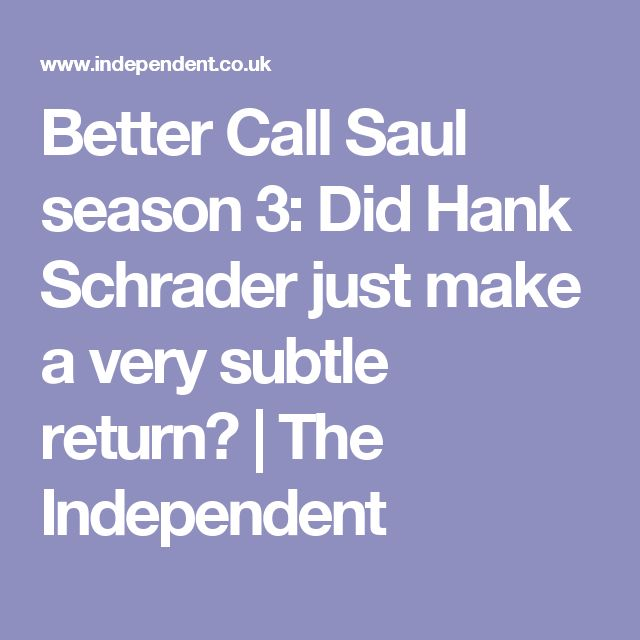 Better Call Saul season 3: Did Hank Schrader just make a very subtle return? | The Independent