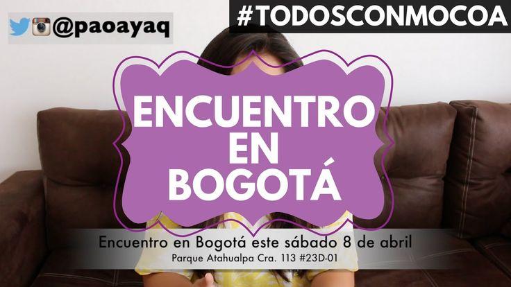 ENCUENTRO EN BOGOTÁ 8 DE ABRIL #TodosConMocoa ♥ LOLA - YouTube